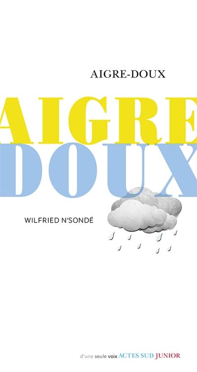 Aigre-doux / Wilfried N'Sondé | N'Sonde, Wilfried (1969-....). Auteur