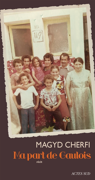 Ma part de Gaulois : récit / Magyd Cherfi | Cherfi, Magyd (1962-....). Auteur