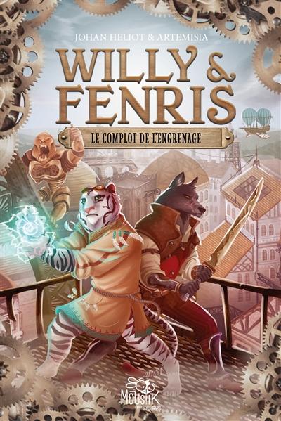 Willy & Fenris. Vol. 1. Le complot de l'engrenage