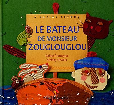 bateau de monsieur Zouglouglou (Le) | Promeyrat, Coline. Auteur