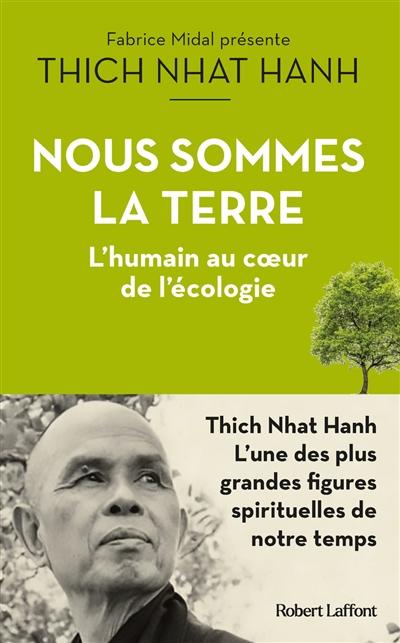 Nous sommes la Terre : l'humain au coeur de l'écologie