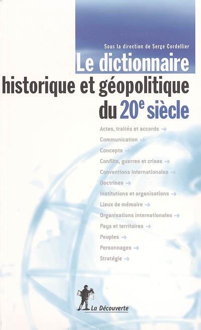 dictionnaire historique et géopolitique du 20e siècle (Le) |