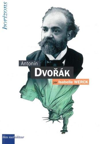 Antonin Dvorak   Isabelle Werck. Auteur