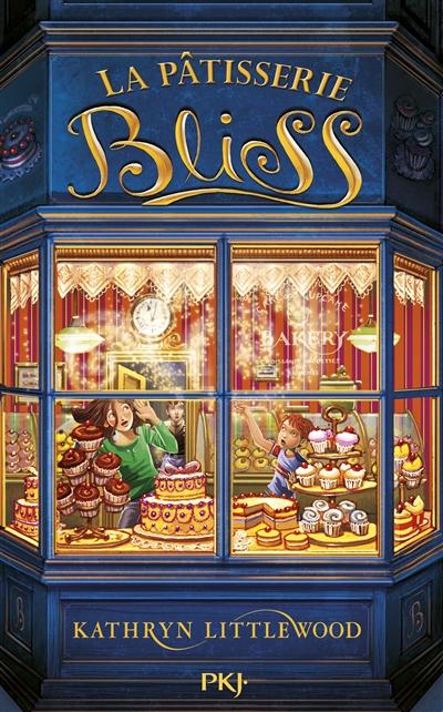 La Pâtisserie Bliss. 1 | Littlewood, Kathryn. Auteur
