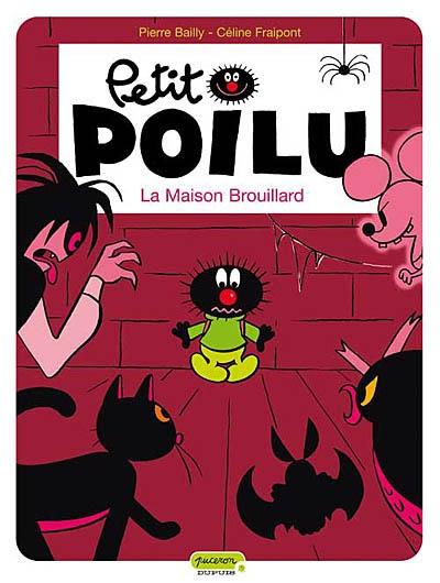La maison Brouillard / Pierre Bailly, Céline Fraipont | Bailly, Pierre (1970-....). Illustrateur