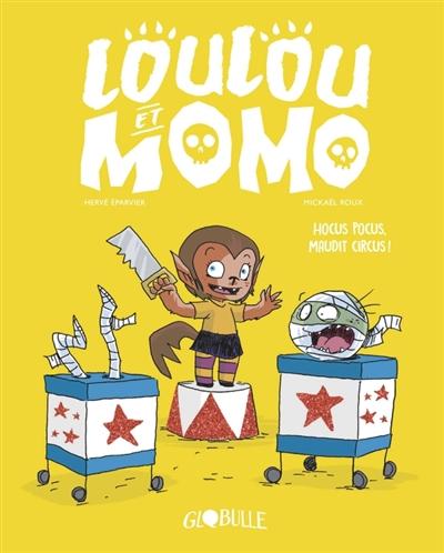 Loulou et Momo. Vol. 3. Hocus pocus, maudit circus !