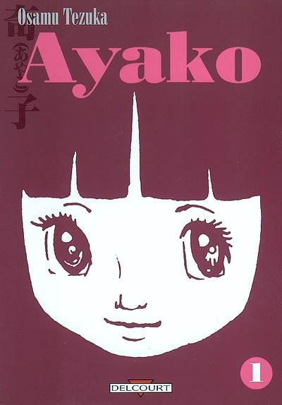 Ayako. 1 / Osamu Tezuka | Tezuka, Osamu (1928-1989). Auteur