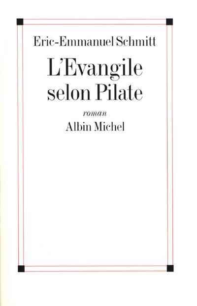 L' Evangile selon Pilate : suivi du Journal d'un Roman Volé | Schmitt, Eric-Emmanuel (1960-....). Auteur