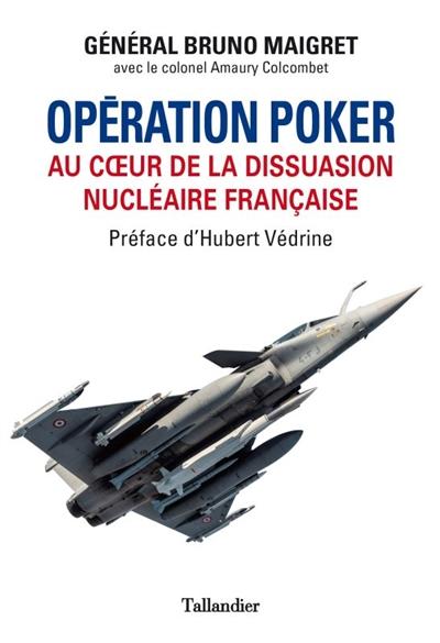 Opération Poker : au coeur de la dissuasion nucléaire