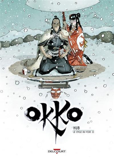Okko. 10, Le cycle du vide. 2 / scénario et dessin Hub | Hub (1969-....). Auteur