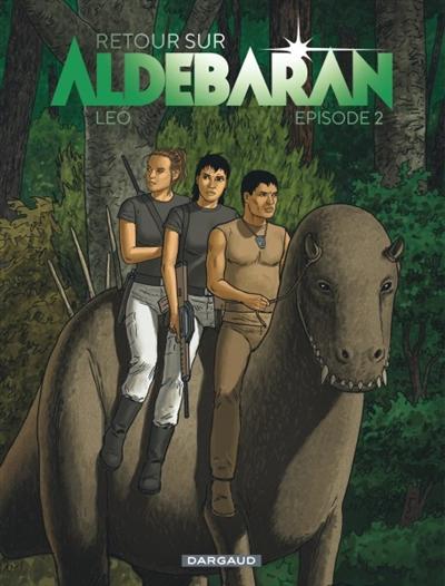 Retour sur Aldébaran. 2 | Léo (1944-....). Auteur