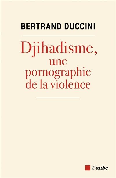 Djihadisme, une pornographie de la violence