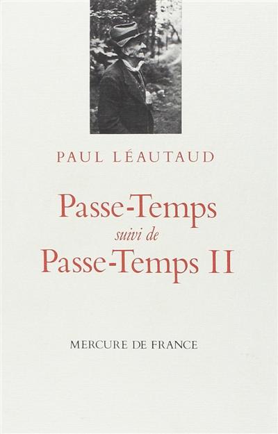 Passe-temps. Passe-temps II   Léautaud, Paul (1872-1956)