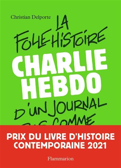 Charlie Hebdo : la folle histoire d'un journal pas comme les autres