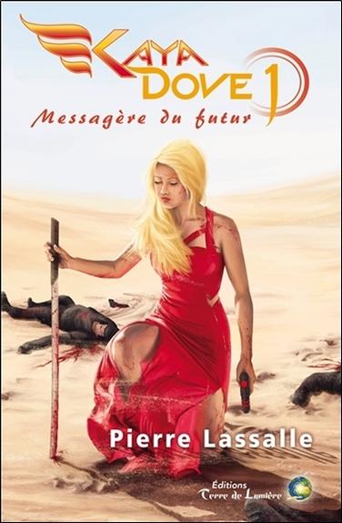 Kaya Dove. Vol. 1. Messagère du futur : première saison