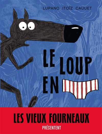 Le loup en slip / scénario Lupano | Lupano, Wilfrid (1971-....). Auteur