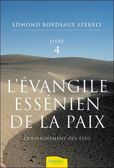 L'Evangile essénien de la paix. Vol. 4. L'enseignement des élus