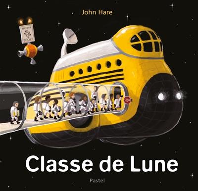 Classe de Lune   Hare, John. Auteur. Illustrateur
