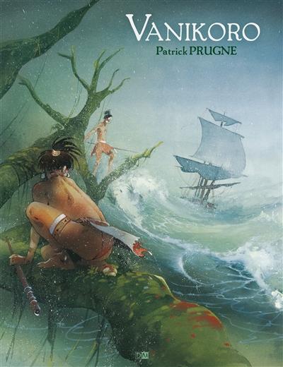 Vanikoro / Patrick Prugne | Prugne, Patrick (1961-....). Auteur
