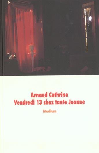 Vendredi 13 chez Tante Jeanne   Cathrine, Arnaud (1973-....)