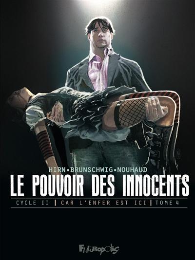 Le pouvoir des innocents, cycle II. Car l'enfer est ici. Vol. 4. 2 visions pour un pays