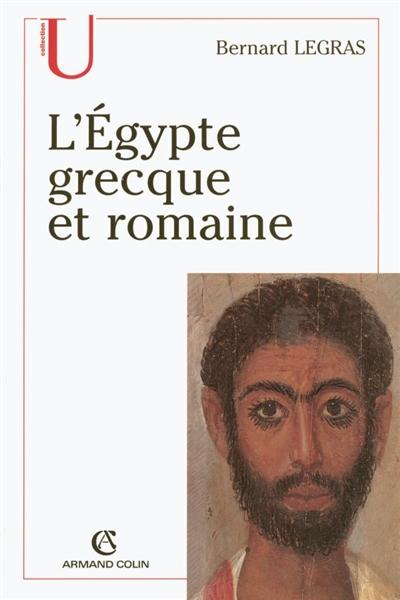 L' Egypte grecque et romaine / Bernard Legras | Legras, Bernard. Auteur