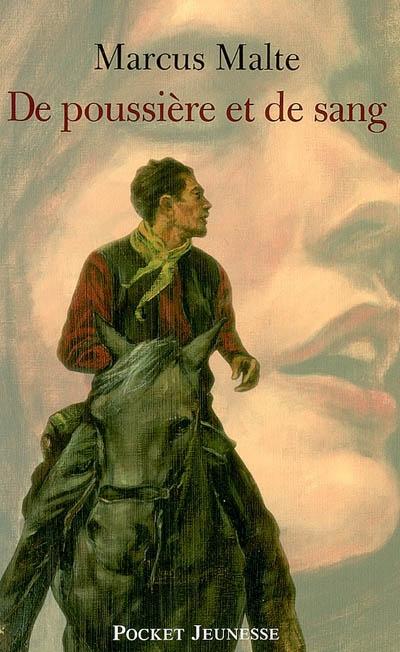 De poussière et de sang : que renaissent les légendes | Malte, Marcus (1967-....). Auteur