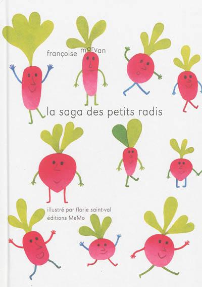 saga des petits radis (La)   Morvan, Françoise (1958-....). Auteur