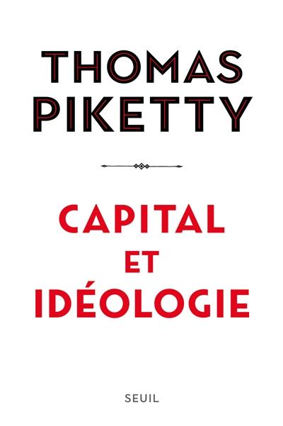 Capital et idéologie / Thomas Piketty | Piketty, Thomas (1971-....). Auteur