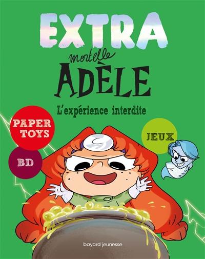 Extra mortelle Adèle. Vol. 4. L'expérience interdite