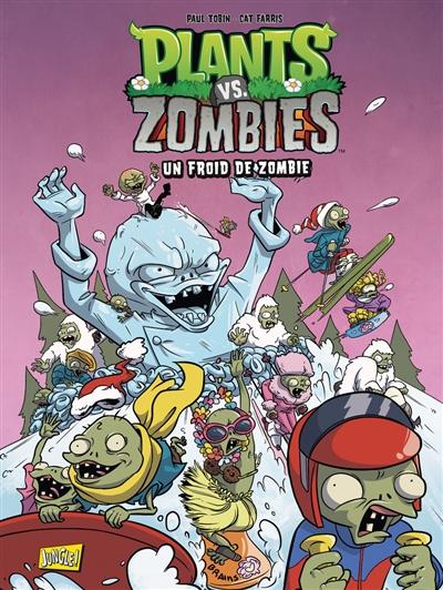 Plants vs zombies. Vol. 13. Un froid de zombie