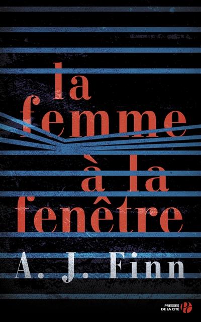 femme à la fenêtre (La) : roman | A. J. Finn, Auteur