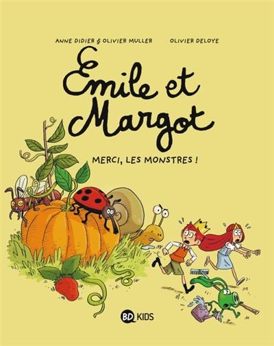 Merci, les monstres ! / Anne Didier & Olivier Muller, Olivier Deloye | Didier, Anne (1969-....). Auteur