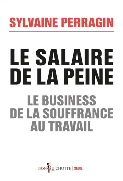 Le salaire de la peine : le business de la souffrance au travail |