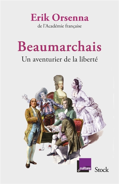 Beaumarchais, un aventurier de la liberté / Erik Orsenna | Erik Orsenna