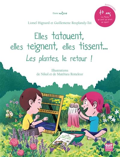 Les  plantes qui tatouent, qui teignent, qui tissent | Resplandy-Taï, Guillemette. Auteur