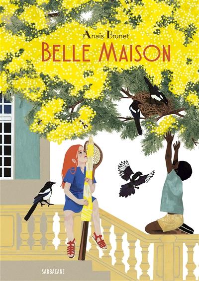Belle maison   Brunet, Anaïs (1984-....). Auteur
