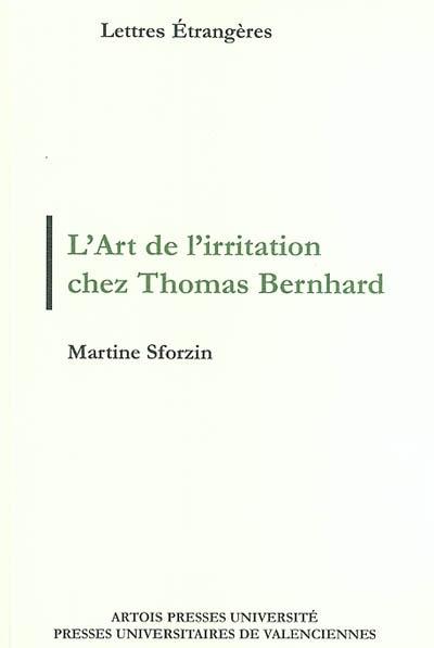 L'art de l'irritation selon Thomas Bernhard : Ars moriendi, modus vivendi