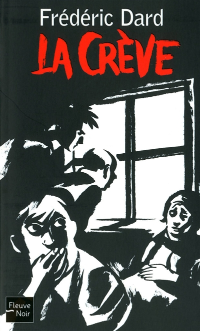 La Crève : roman / Frédéric Dard | Dard, Frédéric (1921-2000). Auteur