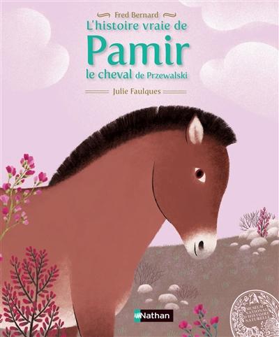 L'histoire vraie de Pamir : le cheval de Przewalski