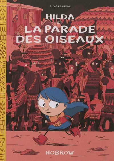 Hilda Tome 03 : Hilda et la parade des oiseaux   Pearson, Luke, auteur, illustrateur