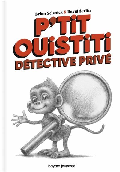 P'tit Ouistiti, détective privé |