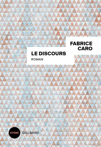 discours (Le)   Caro, Fabrice. Auteur
