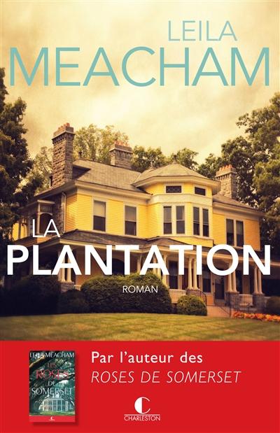 La plantation : roman | Meacham, Leila. Auteur