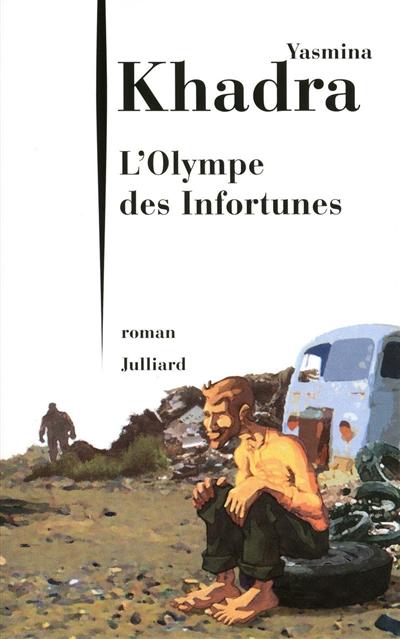 L' Olympe des infortunes | Khadra, Yasmina (1955-....). Auteur