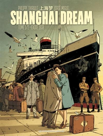 Shanghai dream. Vol. 1. Exode 1938