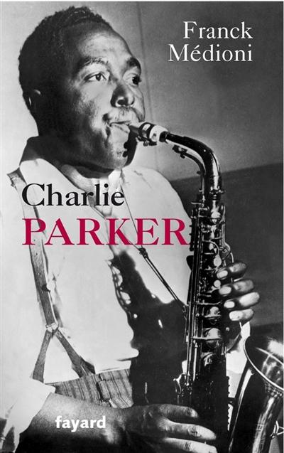 Charlie Parker | Franck Médioni (1970-....). Auteur
