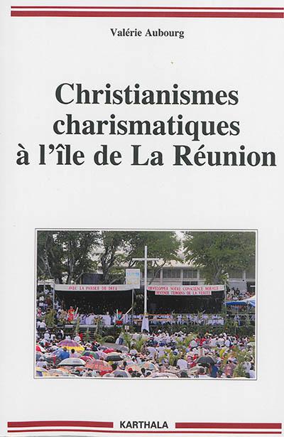 Christianismes charismatiques à l'île de La Réunion
