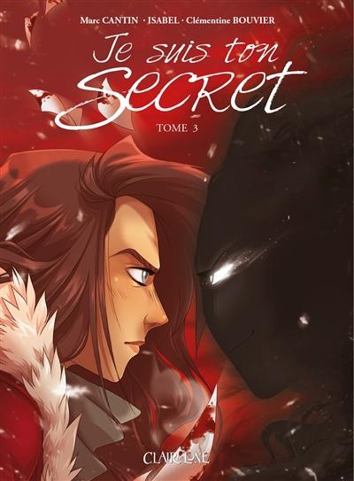Je suis ton secret. Vol. 3