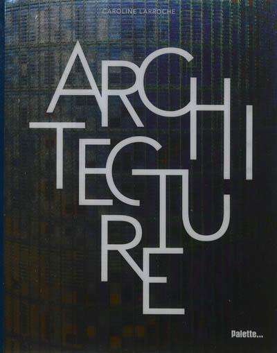 Architecture | Caroline Larroche (1961-....). Auteur
